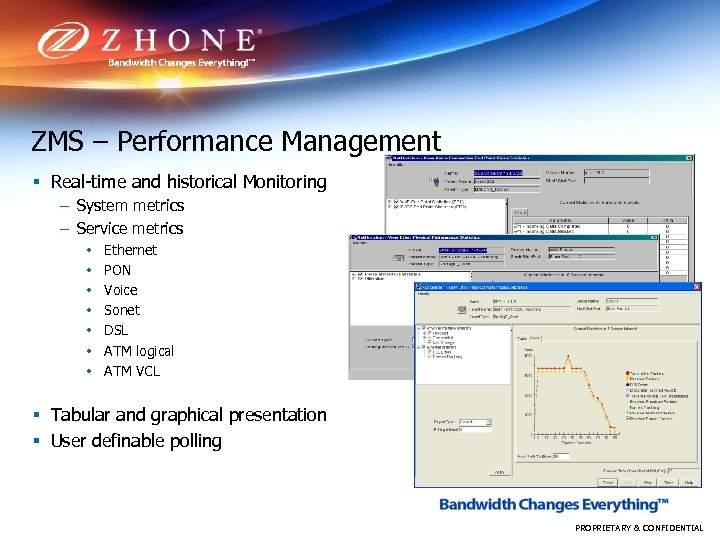 ZMS – Performance Management § Real-time and historical Monitoring – System metrics – Service