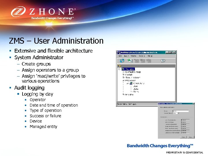 ZMS – User Administration § Extensive and flexible architecture § System Administrator – Create