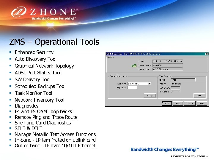 ZMS – Operational Tools § § § § Enhanced Security Auto Discovery Tool Graphical