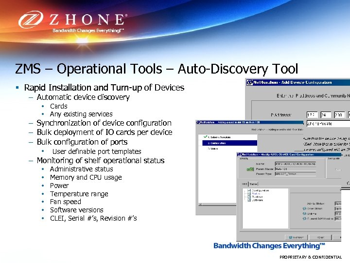 ZMS – Operational Tools – Auto-Discovery Tool § Rapid Installation and Turn-up of Devices