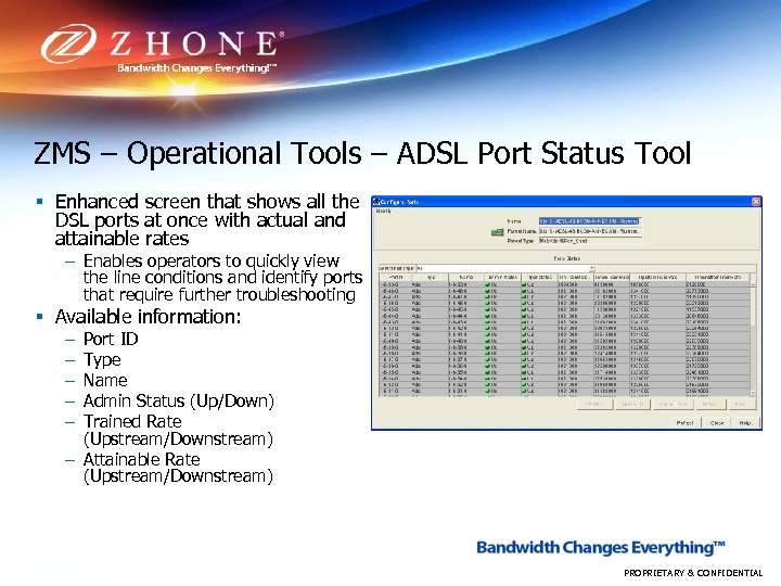 ZMS – Operational Tools – ADSL Port Status Tool § Enhanced screen that shows