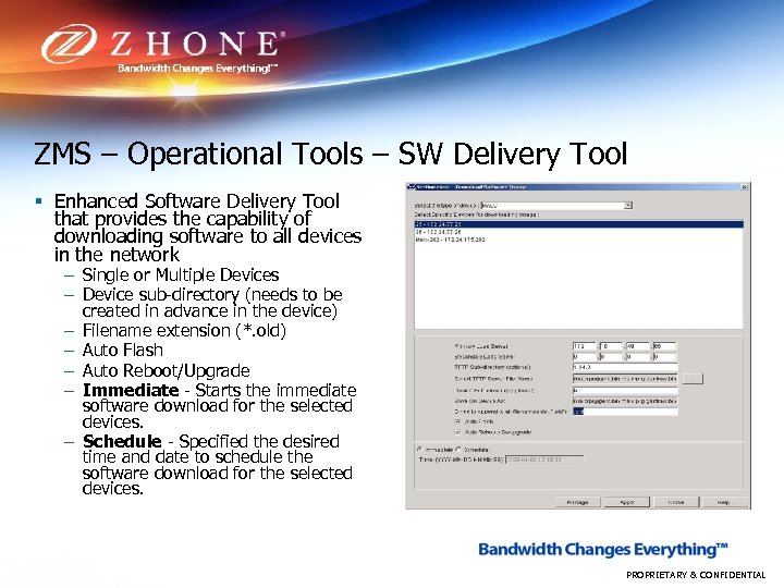 ZMS – Operational Tools – SW Delivery Tool § Enhanced Software Delivery Tool that