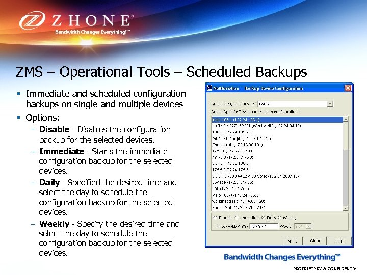 ZMS – Operational Tools – Scheduled Backups § Immediate and scheduled configuration backups on