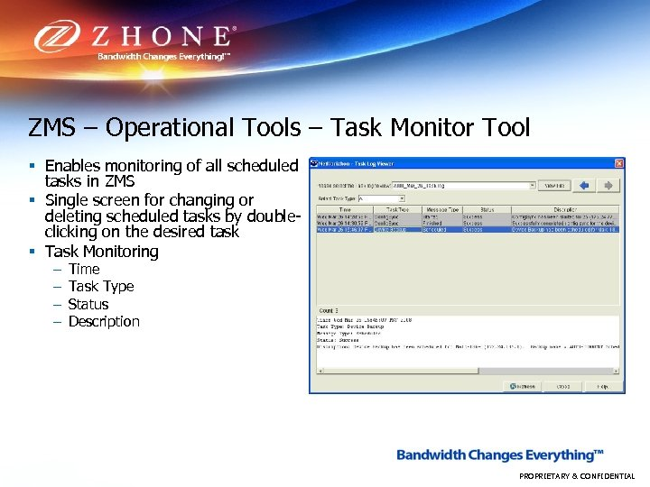 ZMS – Operational Tools – Task Monitor Tool § Enables monitoring of all scheduled
