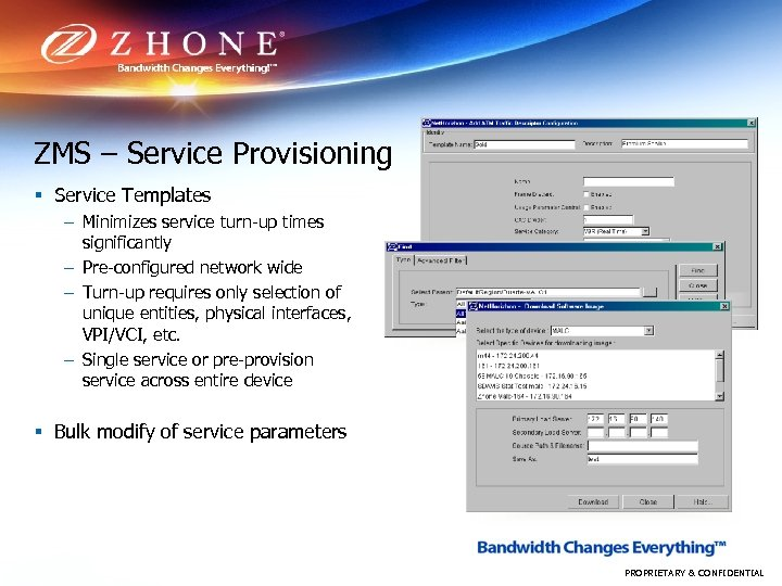 ZMS – Service Provisioning § Service Templates – Minimizes service turn-up times significantly –