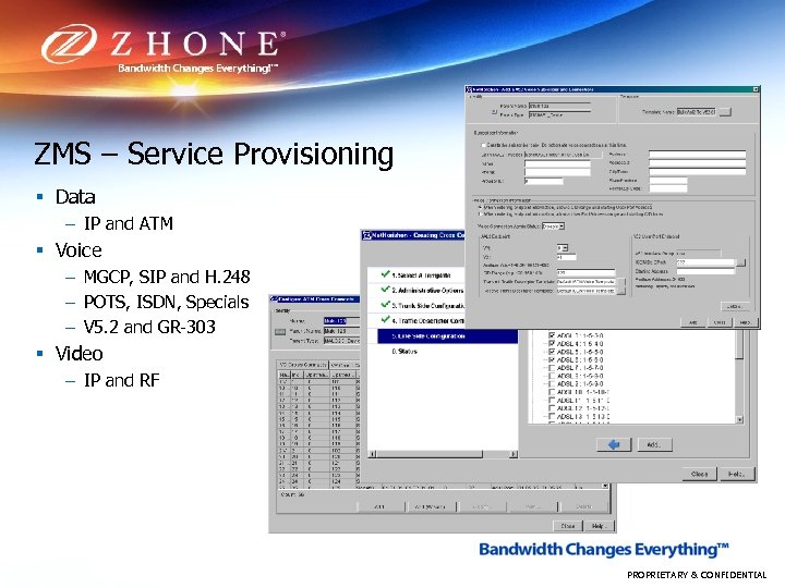 ZMS – Service Provisioning § Data – IP and ATM § Voice – MGCP,