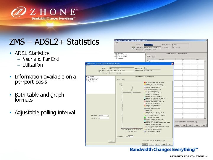 ZMS – ADSL 2+ Statistics § ADSL Statistics – Near and Far End –