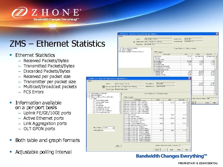 ZMS – Ethernet Statistics § Ethernet Statistics – – – – Received Packets/Bytes Transmitted