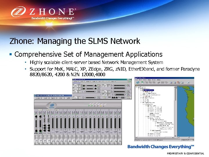 Zhone: Managing the SLMS Network § Comprehensive Set of Management Applications • Highly scalable