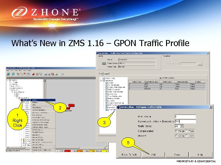 What's New in ZMS 1. 16 – GPON Traffic Profile 2 1 Right Click