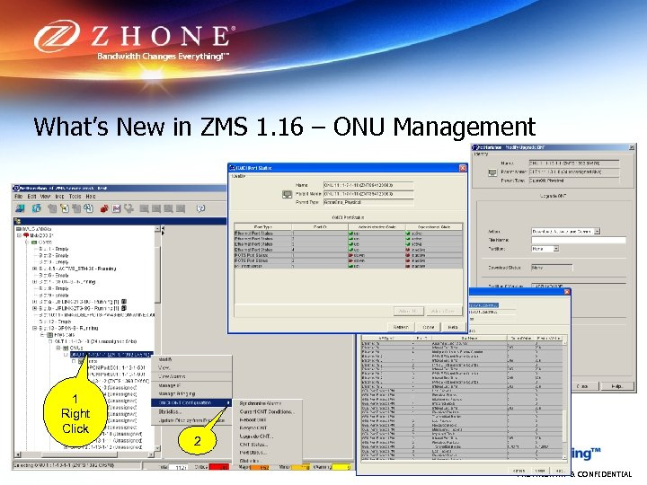 What's New in ZMS 1. 16 – ONU Management 1 Right Click 2 PROPRIETARY