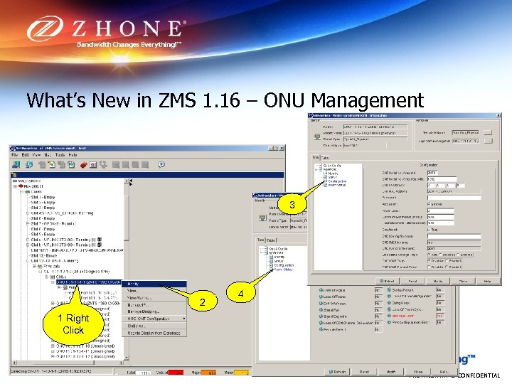 What's New in ZMS 1. 16 – ONU Management 3 2 4 1 Right