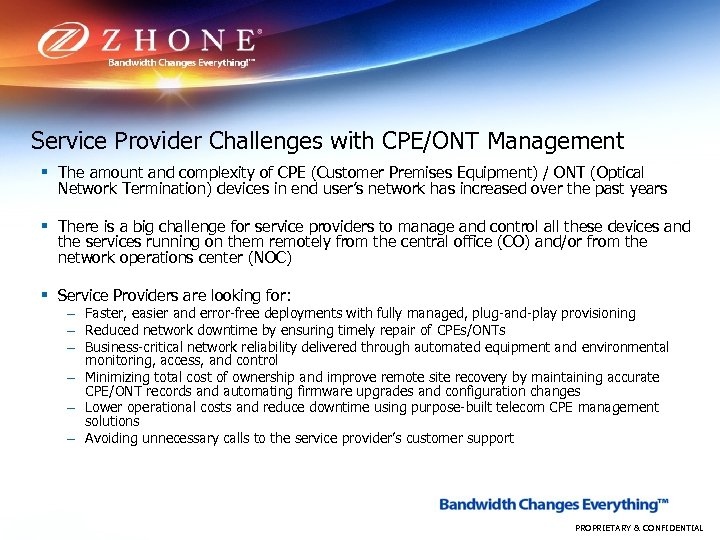 Service Provider Challenges with CPE/ONT Management § The amount and complexity of CPE (Customer