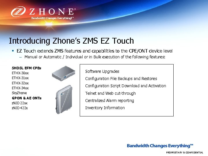 Introducing Zhone's ZMS EZ Touch § EZ Touch extends ZMS features and capabilities to