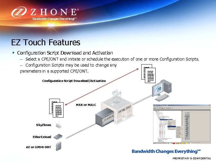 EZ Touch Features § Configuration Script Download and Activation – Select a CPE/ONT and