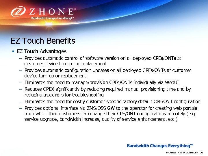 EZ Touch Benefits § EZ Touch Advantages – Provides automatic control of software version