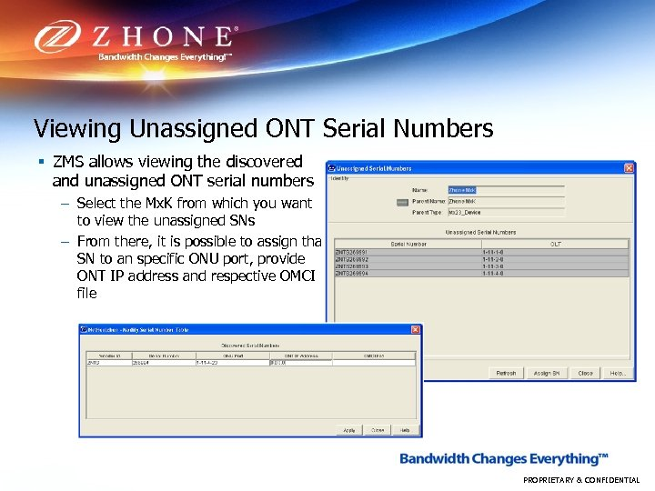 Viewing Unassigned ONT Serial Numbers § ZMS allows viewing the discovered and unassigned ONT