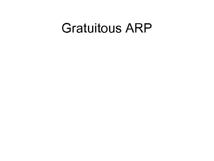 Gratuitous ARP