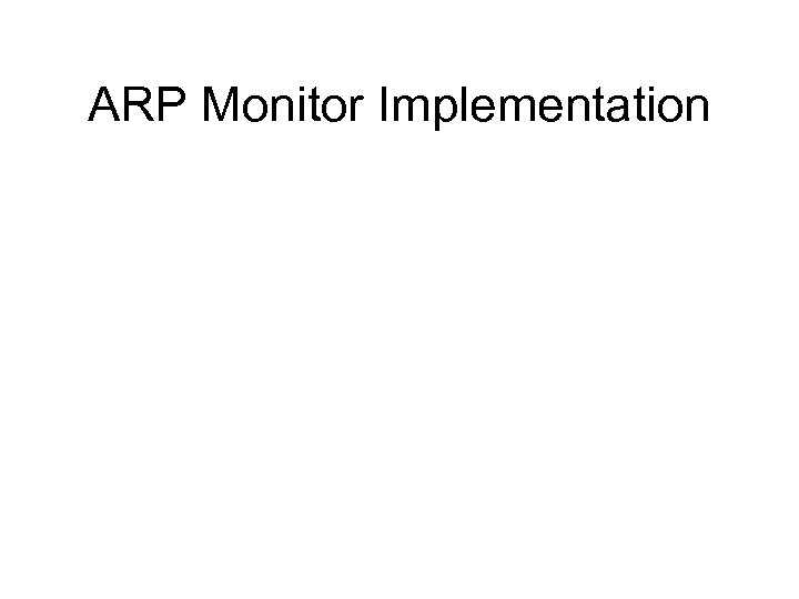 ARP Monitor Implementation