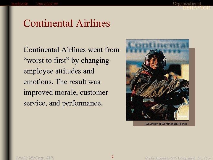 "MCSHANE Organizational VON GLINOW BEHAVIOR Continental Airlines went from ""worst to first"" by changing"