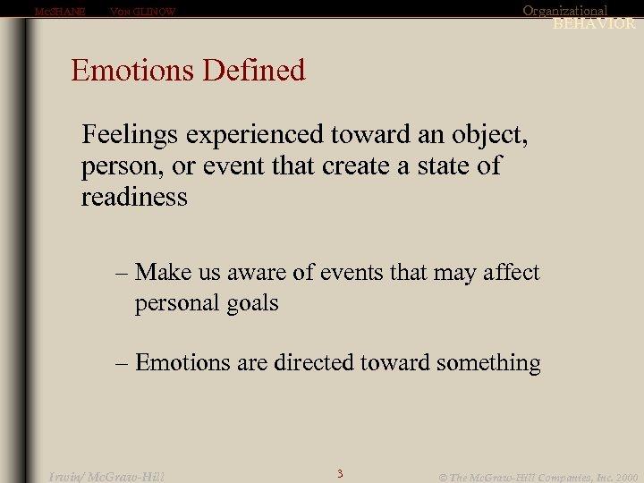 MCSHANE Organizational VON GLINOW BEHAVIOR Emotions Defined Feelings experienced toward an object, person, or