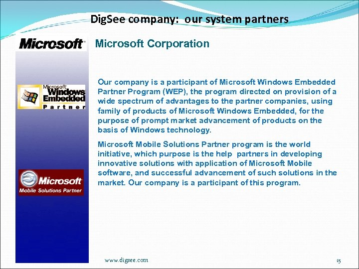 Dig. See company: our system partners Microsoft Corporation Our company is a participant of