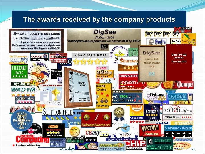 The awards received by the company products Best HP i. PAQ solution Provider 2005
