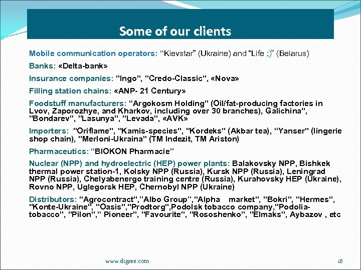 "Some of our clients Mobile communication operators: ""Kievstar"" (Ukraine) and ""Life ; )"" (Belarus)"