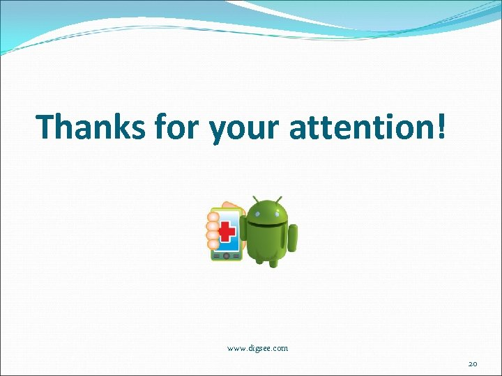 Thanks for your attention! www. digsee. com 20