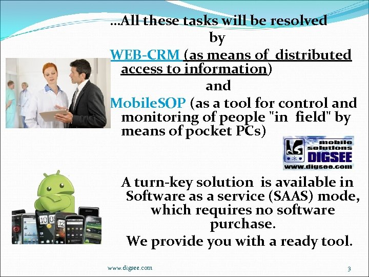 …All these tasks will be resolved by WEB-CRM (as means of distributed access to