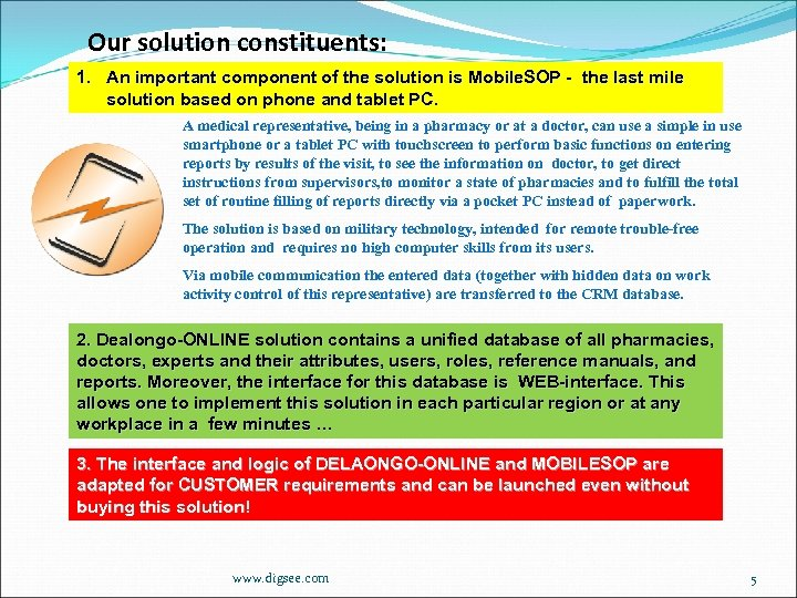 Our solution constituents: 1. An important component of the solution is Mobile. SOP -