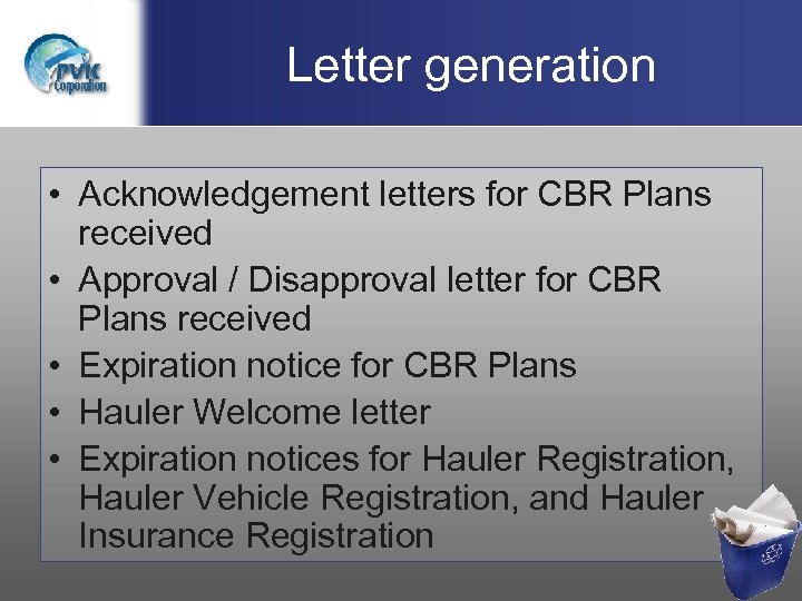 Letter generation • Acknowledgement letters for CBR Plans received • Approval / Disapproval letter