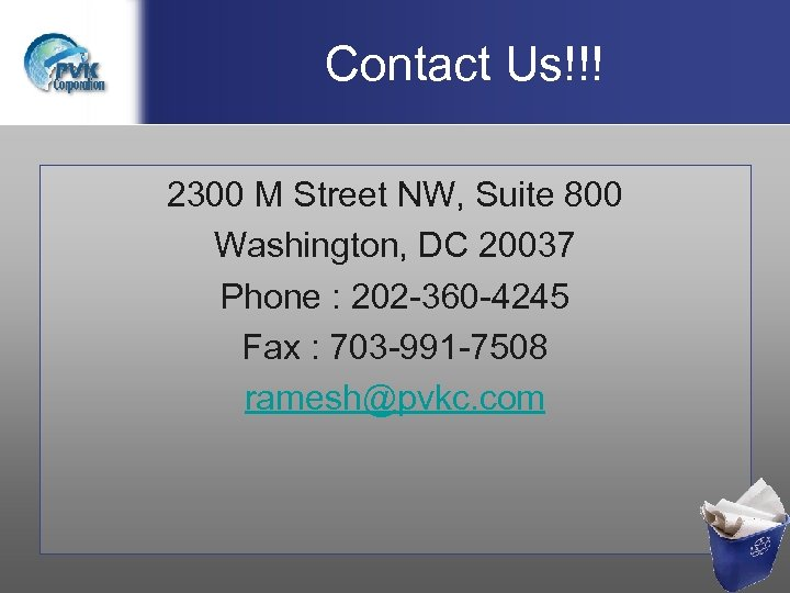 Contact Us!!! 2300 M Street NW, Suite 800 Washington, DC 20037 Phone : 202