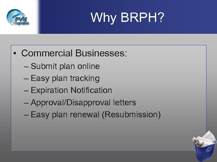 Why BRPH? • Commercial Businesses: – Submit plan online – Easy plan tracking –