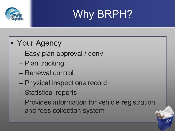 Why BRPH? • Your Agency – Easy plan approval / deny – Plan tracking