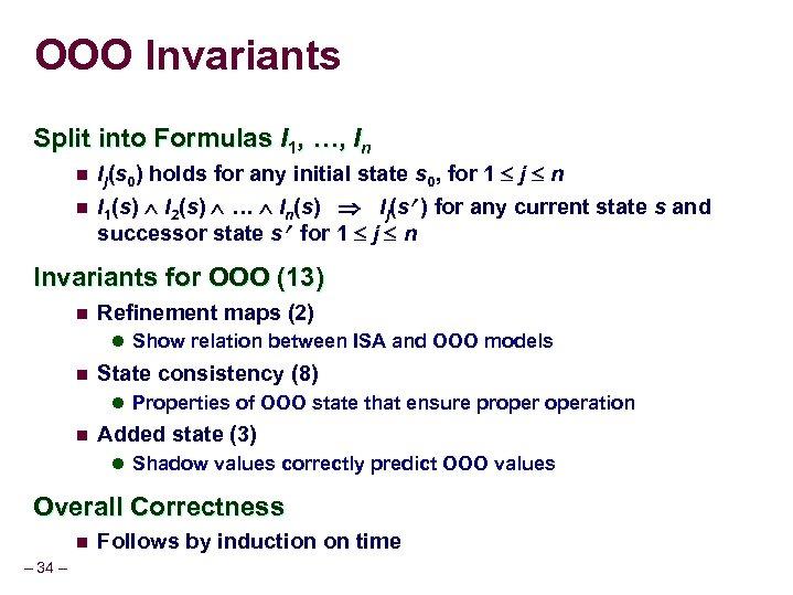 OOO Invariants Split into Formulas I 1, …, In n Ij(s 0) holds for