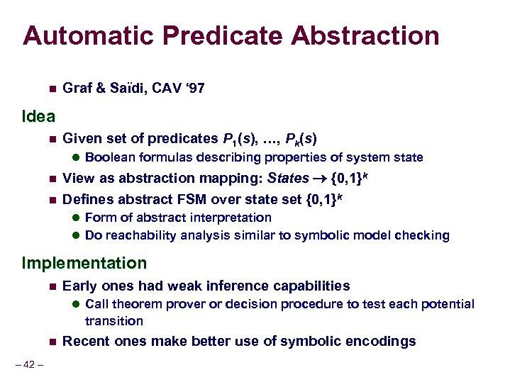 Automatic Predicate Abstraction n Graf & Saïdi, CAV ' 97 Idea n Given set