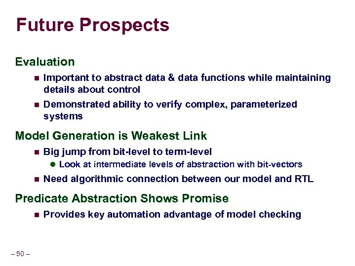 Future Prospects Evaluation n n Important to abstract data & data functions while maintaining