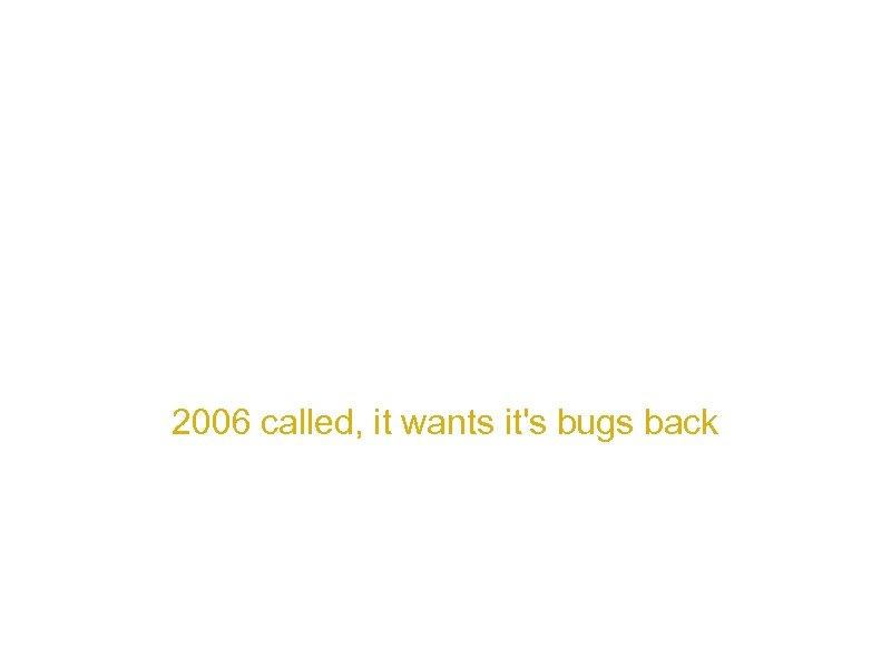 Google Gears 2006 called, it wants it's bugs back