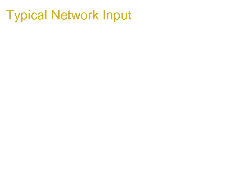 Typical Network Input 1. Tamper Data XSS Demo 1. Takes data from the network,