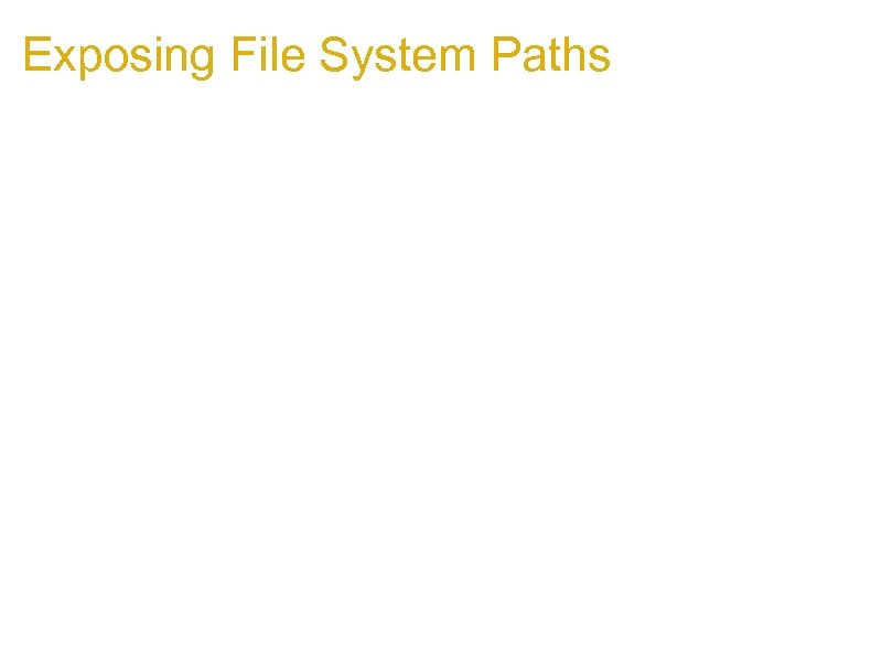 Exposing File System Paths 1. Examine the chrome. manifest file for the following lines: