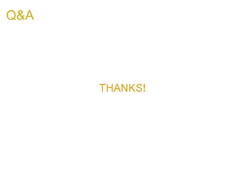 Q&A THANKS! kuza 55@gmail. com stefano. dipaola@mindedsecurity. com