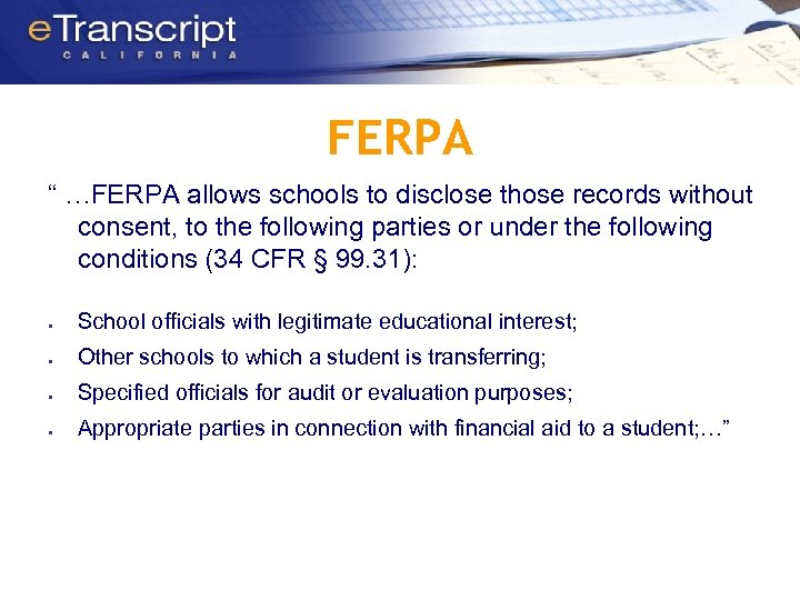 """FERPA """" …FERPA allows schools to disclose those records without consent, to the following"""