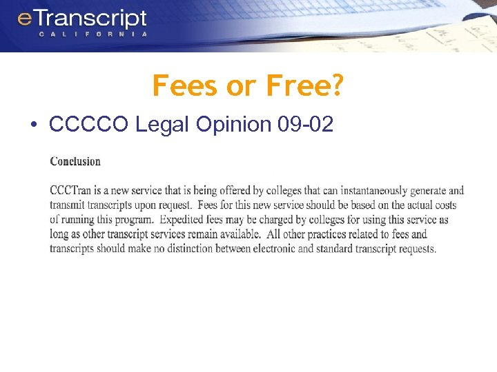 Fees or Free? • CCCCO Legal Opinion 09 -02