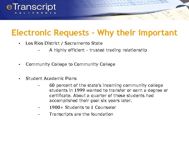 Electronic Requests – Why their important • Los Rios District / Sacramento State –