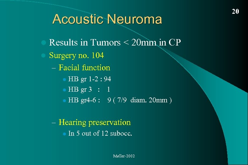 Acoustic Neuroma l Results l in Tumors < 20 mm in CP Surgery no.