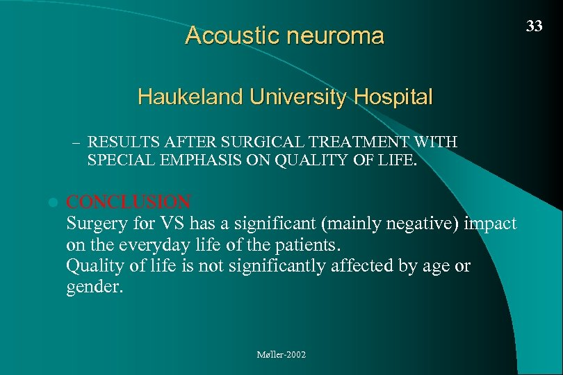 Acoustic neuroma Haukeland University Hospital – RESULTS AFTER SURGICAL TREATMENT WITH SPECIAL EMPHASIS ON