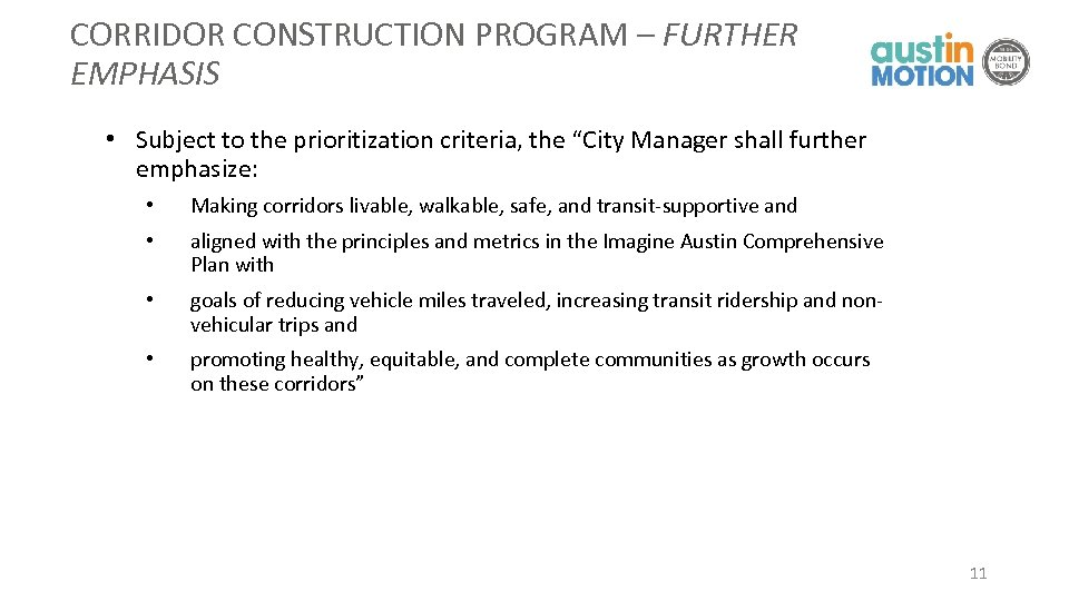 "CORRIDOR CONSTRUCTION PROGRAM – FURTHER EMPHASIS • Subject to the prioritization criteria, the ""City"