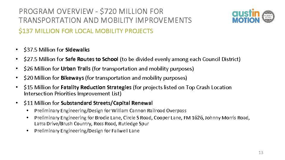 PROGRAM OVERVIEW - $720 MILLION FOR TRANSPORTATION AND MOBILITY IMPROVEMENTS $137 MILLION FOR LOCAL