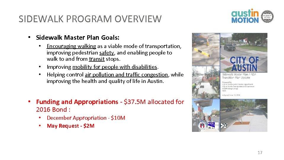 SIDEWALK PROGRAM OVERVIEW • Sidewalk Master Plan Goals: • Encouraging walking as a viable